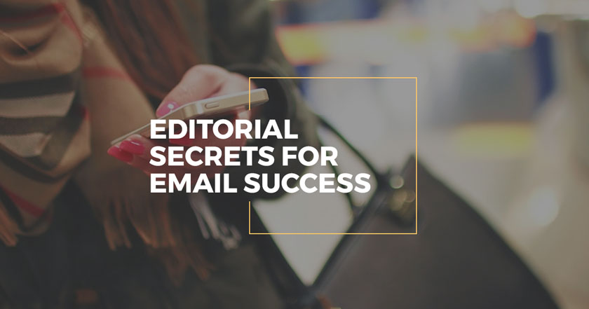 Editorial secrets for email success